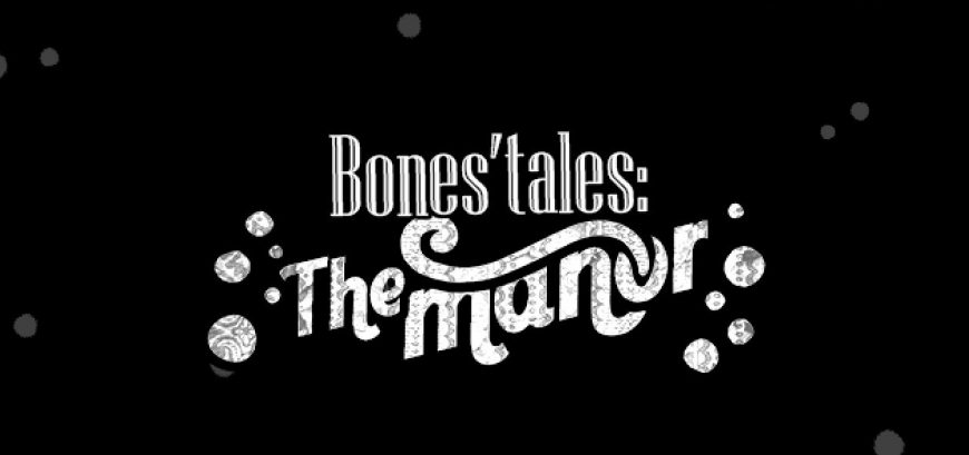 Bones' Tales: The Manor - Holiday Update
